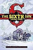 The Sixth Gun Deluxe Edition Volume 3 Hardcover by Cullen Bunn (2015-11-17)