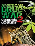 American Drug War 2: Cannabis Destiny [OV]