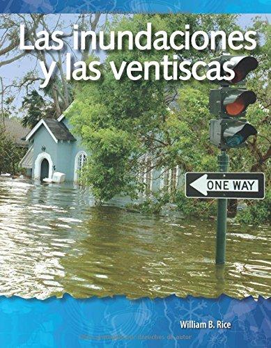 Las Inundaciones Y Las Ventiscas (Floods and Blizzards) (Spanish Version) (Las Fuerzas En La Naturaleza (Forces in Nature)) (Life Science Readers)