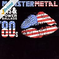 Monster Metal Hits & Power Ballads '80s