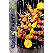 Grill Party: 200 lækre BBQ opskrifter til grill sæsonen (Grilning & Barbecue)