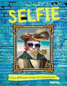 """Afficher """"Selfie / les différents visages de l'autoportrait"""""""