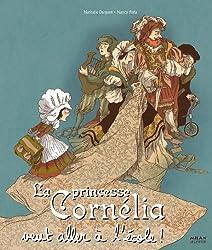 La princesse Cornélia veut aller à lécole
