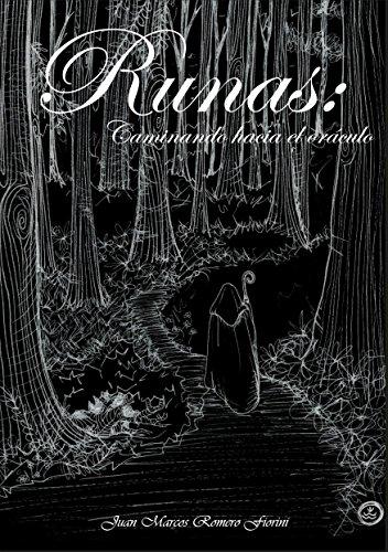 Runas: Caminado hacia el Oráculo: Aprende a leer las Runas (Runas: Caminando hacia el Oráculo nº 1)