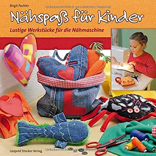Nähspaß für Kinder: Lustige Werkstücke für die ()