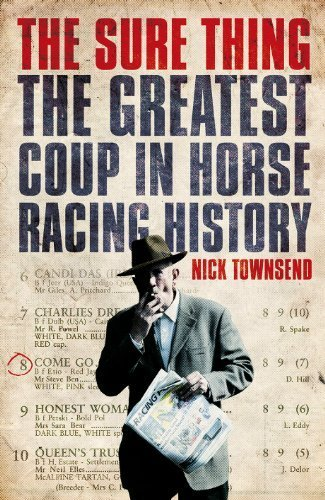 The Sure Thing: The Greatest Coup in Horse Racing History by Townsend, Nick (2014) Hardcover