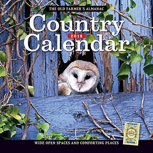 The Old Farmer's Almanac 2018 Country Calendar: Wide Open Spaces and Comforting Places