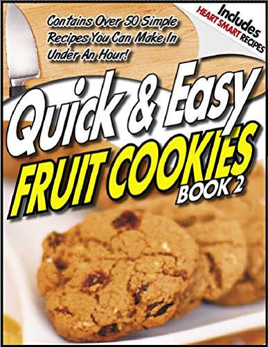QUICK & EASY GUIDE ® to FRUIT COOKIE Recipes - Volume 2 (QUICK & EASY GUIDES® Book 11) (English Edition)