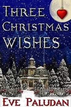 Three Christmas Wishes (A Christian Sweet Romance Novella) by [Paludan,Eve]