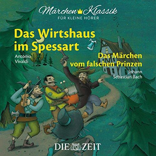 ssart und Das Märchen vom falschen Prinzen mit Musik von Antonio Vivaldi und Johann Sebastian Bach (Hörspiel) ()