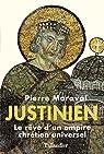 Justinien : Le rêve d'un empire chrétien universel par Maraval