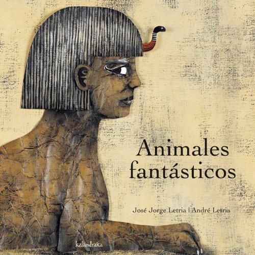 Animales fantásticos (libros para soñar) por José Jorge Letria