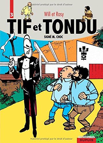 Tif et Tondu, l'intégrale tome 3 : Signé M. Choc