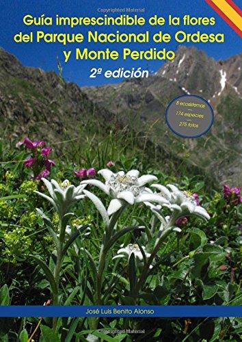 Descargar Libro Guía imprescindible de las flores del Parque Nacional de Ordesa y Monte Perdido: 2ª edición (Guías imprescindibles de flora) de José Luis Benito Alonso