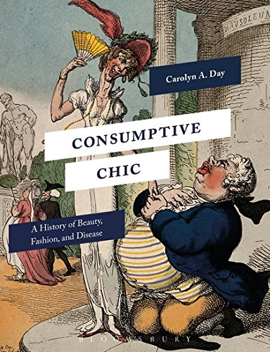Consumptive Chic: A History of Beauty, Fashion, and - 18th Century Women's Kostüm