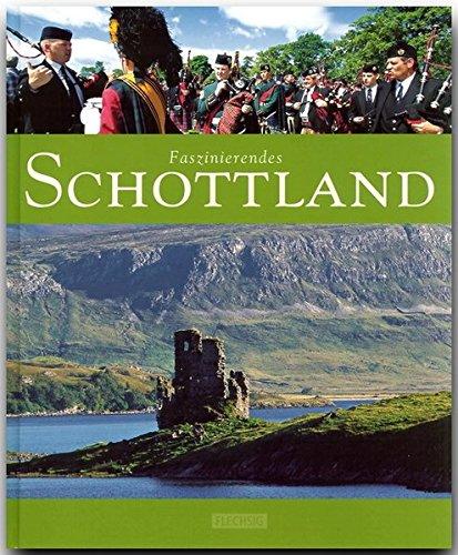 Faszinierendes SCHOTTLAND - Ein Bildband mit über 110 Bildern - FLECHSIG Verlag (Faszination)