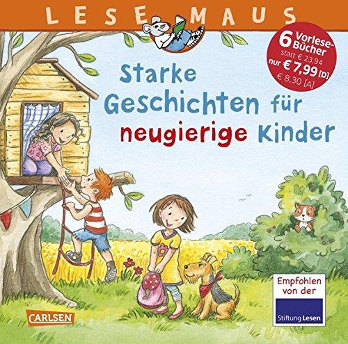 Starke Geschichten für neugierige Kinder (LESEMAUS - Kind Neugierig