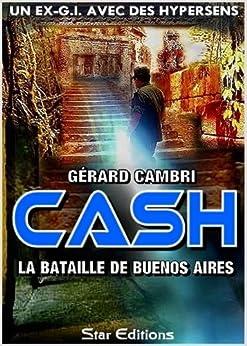 LA BATAILLE  DE BUENOS AIRES (CASH t. 3) par [CAMBRI, Gérard]
