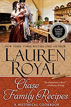 Chase Family Recipes: A Historical Cookbook (Chase Family Series) (English Edition) di [Royal, Lauren]
