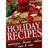 Holiday Recipes: 150 Easy Recipes and Gifts From Your Kitchen (English Edition)