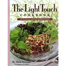The Light Touch Cookbook: All-time Favorite Recipes Made Healthful and Delicious by Marie Simmons (1992-10-15)