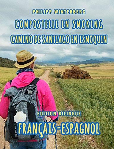 Couverture du livre Compostelle en smoking Camino de Santiago en esmoquin: Edition bilingue français-espagnol