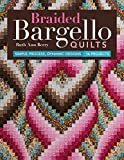 Braided Bargello Quilts: Simple Process, Dynamic Designs - 16 Projects