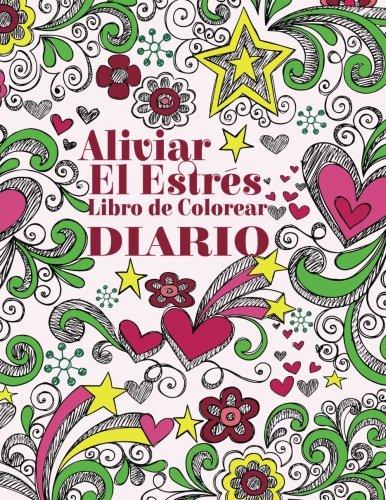 Aliviar el Estres Libro de Colorear Diario (El Estrés Adulto Dibujos para colorear)