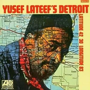 Yusef Lateef'S Detroit: Latitude 42-30' - Longitude 83