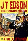 The Floating Outfit 23: A Town Called Yellowdog (A Floating Outfit Western)