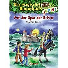 Das magische Baumhaus junior / Das magische Baumhaus junior - Auf der Spur der Ritter: Band 2