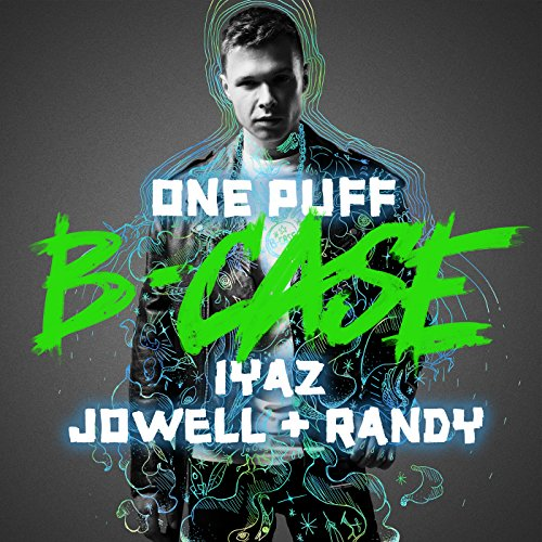 B-Case feat. Iyaz Jowell & Randy - One Puff