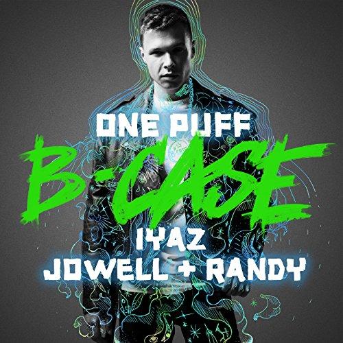 B-Case feat. Iyaz Jowell & Randy - One Puff