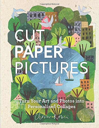 Cut Paper Pictures: Turn Your Art and Photos into Personalized Collages - Mylar-pad