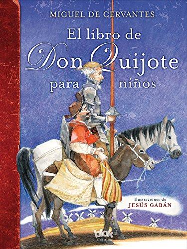 El libro de Don Quijote para niños: (Nueva edición)