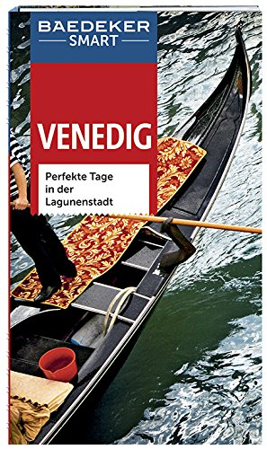 Baedeker SMART Reiseführer Venedig: Perfekte Tage in der Lagunenstadt