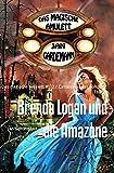 Brenda Logan und die Amazone: Das magische Amulett #132 / Cassiopeiapress Romantic Thriller (German Edition)