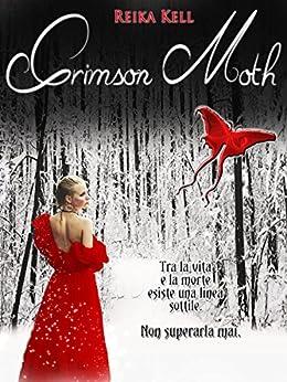 Crimson Moth di [Kell, Reika]