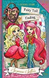 Fairy Tail Ending: A School Story: A School Story, Book 6 (Ever After High)