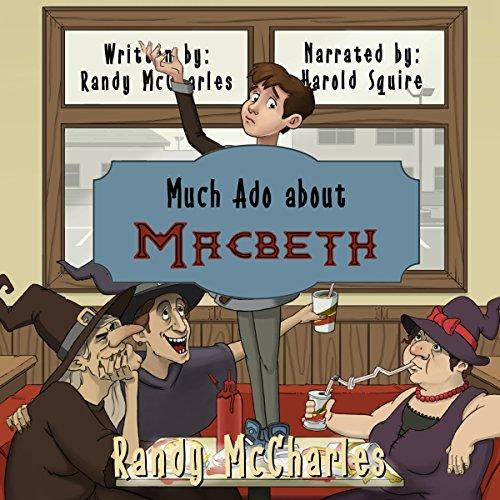 Much Ado About Macbeth - Randy McCharles - Unabridged