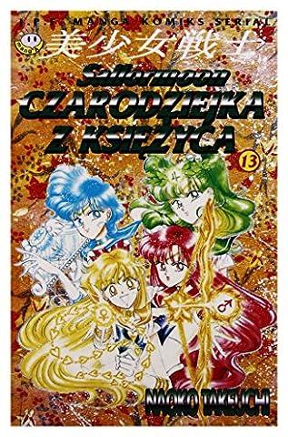 Sailor Moon Tome 13 - Czarodziejka z Ksiezyca (Sailor Moon) (Tom 13)
