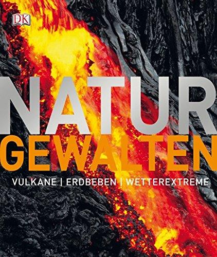 Naturgewalten: Vulkane, Erdbeben, Wetterextreme