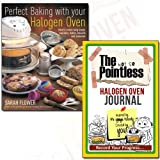 Perfect Baking With Your Halogen Oven Journal and Book Collection - How to Create Tasty Bread, Cupcakes, Bakes, Biscuits and Savouries, The not so Pointless Halogen Oven 2 Books Bundle