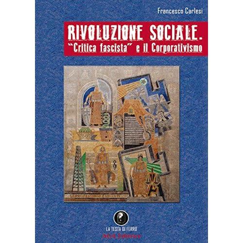 Rivoluzione Sociale. «Critica Fascista» E Il Corporativismo
