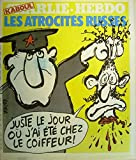 Charlie Hebdo n° 500 Couverture de Reiser : Les atrocités russes. (Bande dessinée, Périodique, Dessin d'humour) 11 juin 1980....
