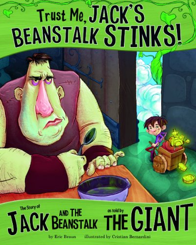 Trust Me, Jack's Beanstalk Stinks!: The Story of Jack and the Beanstalk as Told by the Giant (Other Side of the Story (Library))
