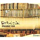 Praise You by Fatboy Slim (1999-10-20)