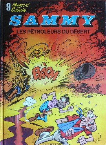 Sammy, Tome 9 : Les Pétroleurs du désert