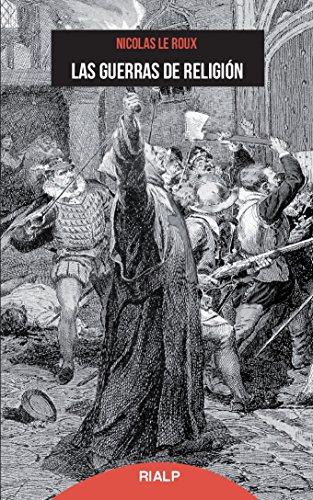 Las guerras de religión (Bolsillo) por Nicolas Le Roux