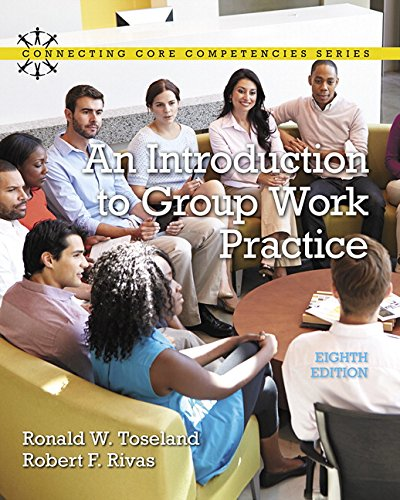 An Introduction to Group Work Practice (Connecting Core Competencies) por Ronald W. Toseland